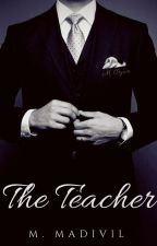 The Teacher [Yaoi/Gay] by MMadivil