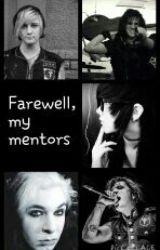 Farewell  My Mentors by RockerXD