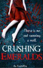 Crushing Emeralds (Book ONE of The Hidden Gem Trilogy) by KrystalBay
