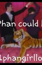 Why Phan could be real by number1phangirllol