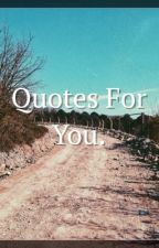 Quotes For You by everyrainyday