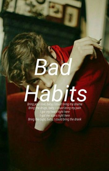 bad habits |bieber