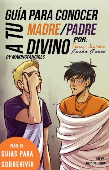 Tomo 1: Guía para conocer a tu madre/padre divino por Percy Jackson  y Jason Grace