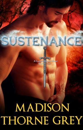 Sustenance by Madison Thorne Grey by MadisonThorneGrey