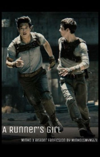 A Runners Girl (The Maze Runner Minho fanfiction)
