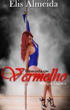 (DEGUSTAÇÃO)Tormenta em Vermelho - Trilogia Laços. Livro 2 by ElisAlmeida
