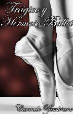 Trágico y Hermoso Ballet by Carmelorza