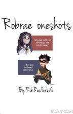 Robrae oneshots by CompletelyB00ked