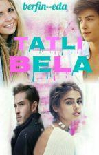 TATLI BELA by berfin--eda