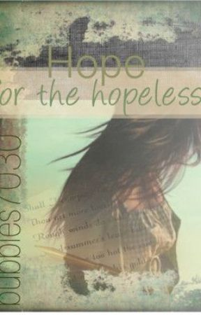 Hope For The Hopeless by bubbles7030