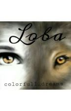 Loba by wonderlandreams