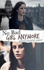 No Bad Girl anymore by Miss-marie-jane