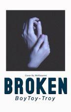 Broken by gayass123
