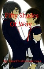 Fifty Shades Of Way [Frerard] by TakeThisToYourGrave
