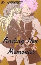 Finding her Memories [NaLu fanfic] by Natsufire12