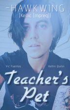Teacher's Pet || Kellic (mpreg) ✔ by -hawkwing