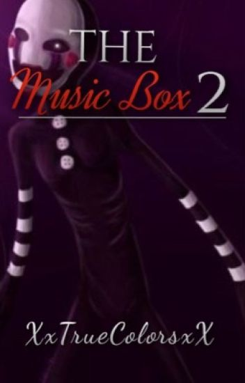 The Music Box 2 (Five Nights At Freddy's 2)