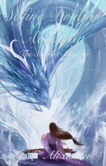 Safine Dragon Academy and The Scarlett Shadow (Book One) [COMPLETED]