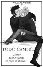 •Todo Cambió• by Ana_Laura_AraizaBl