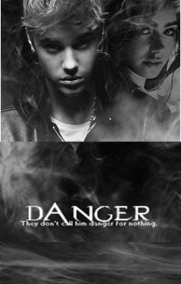 Danger (Justin Bieber FanFic)