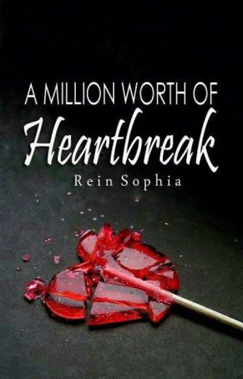 A Million Worth of Heartbreak (Under Revisions)