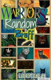 Warriors Random Stuff! by liontail11
