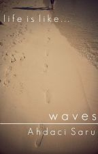 Waves (Only a Cut) by AhdaciSaru