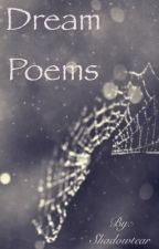 Dream Poems by ShadowTears