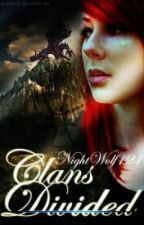 Clans Divided by NightWolf121