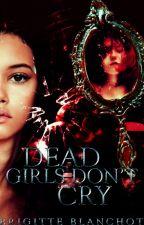 Las chicas muertas no lloran. [#Wattys2015] by CobaltB