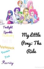 My Little Pony: The Ride by pinkpunkwrite