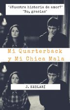 My Quarterback and My Bad girl by Exolari