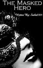 The Masked Hero by Sasha0304