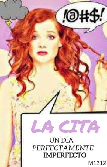 La Cita [Relato - Ginger].