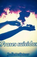 Frases Suicidas by JulietteLatour