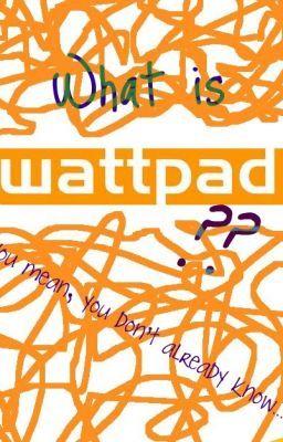 What is Wattpad?
