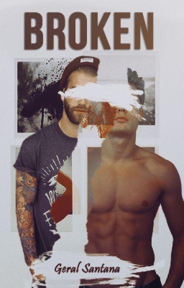Broken [Gay/Yaoi]