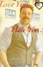 Love You, Hate You... (WWE Fanfic) by Emii_Orton