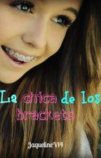La chica de los brackets by JaquelineV14