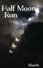 Half Moon Run by khawls