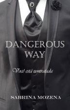 Dangerous Way by Sabrina_Mozena