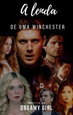 A Lenda De Uma Winchester by Jadnaja