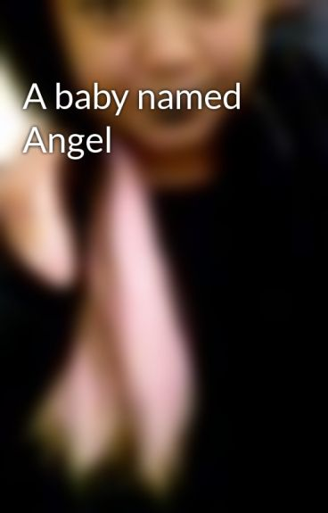 A baby named Angel by Brelovesyou
