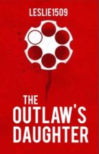 The Outlaw's Daughter by Leslie1509