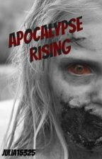 Apocalypse Rising (A TWD Fanfic) *Editing* by julia15325