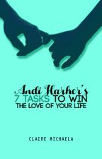 Andi Harker's 7 Tasks to Win the Love of Your Life [under revision] by streetlights