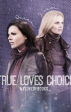 True Loves Choice by myloveofbooks_