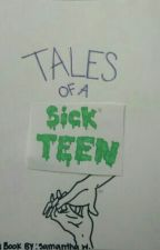 Tales Of A Sick Teen by SammyWaterman