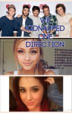 We Kidnapped One Direction by McAwesomeness_1D