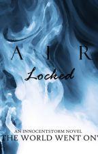Air Locked by InnocentStorm